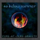 Fire At Zero Gravity Lyrics 40 Below Summer