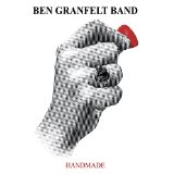HANDMADE Lyrics BEN GRANFELT BAND