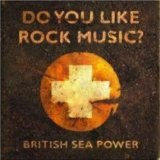 Do You Like Rock Music? Lyrics British Sea Power