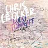 Lucky Tonight (Single) Lyrics Chris Crocker