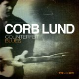Counterfeit Blues Lyrics Corb Lund