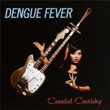 Cannibal Courtship Lyrics Dengue Fever
