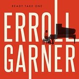 Ready Take One Lyrics Erroll Garner
