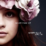 Never Fade (EP) Lyrics Gabrielle Aplin