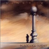 Black Like Sunday Lyrics King's X
