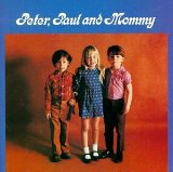 Peter, Paul & Mommy, Too Lyrics Peter, Paul & Mary