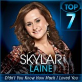 American Idol: Top 7 – Songs from the 2010s Lyrics Skylar Laine