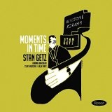 Moments In Time Lyrics Stan Getz