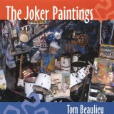 The Joker Paintings Lyrics Tom Beaulieu