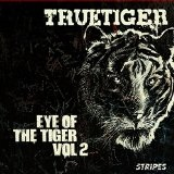 Eye Of The Tiger Vol. 2 Lyrics True Tiger