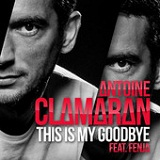 This Is My Goodbye (Single) Lyrics Antoine Clamaran