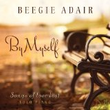 By Myself Lyrics Beegie Adair
