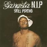 Still Psycho Lyrics Ganksta N-I-P