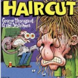 Haircut Lyrics George Thorogood And The Destroyers