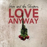 Love Anyway (EP) Lyrics Irene & the Sleepers