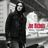 Real Things Lyrics Joe Nichols