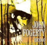 Hoodoo Lyrics John Fogerty