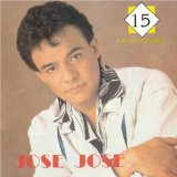 15 Exitos De Oro Lyrics Jose Jose