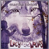 Lucy And The Wolves Lyrics Martha Tilston