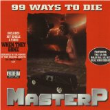 99 Ways To Die Lyrics MASTER P