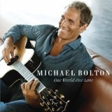 One World One Love Lyrics Michael Bolton