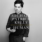 Human Lyrics Michael Patrick Kelly