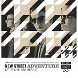 Say It Like You Mean It (EP) Lyrics New Street Adventure