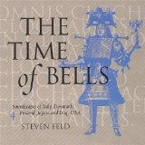 The Time of Bells, 4 Lyrics Steven Feld