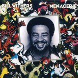 Menagerie Lyrics Bill Withers