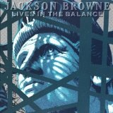 Lives In The Balance Lyrics Browne Jackson