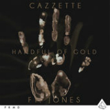 Handful of Gold (Single) Lyrics Cazzette