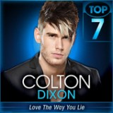 American Idol: Top 7 – Songs from the 2010s Lyrics Colton Dixon