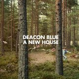A New House Lyrics Deacon Blue