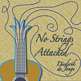 No Strings Attached Lyrics Diederik de Jonge