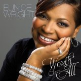 Worth It ALL Lyrics Eunice Wright