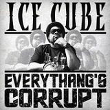 Everythang's Corrupt (Single) Lyrics ICE CUBE