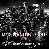 A Donde Vamos A Parar? (Single) Lyrics Marco Antonio Solis