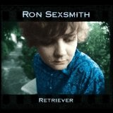 Retriever Lyrics Ron Sexsmith