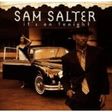 It's On Tonight Lyrics Sam Salter