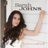 Big Love in a Small Town Lyrics Sarah Johns