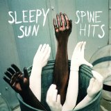 Spine Hits Lyrics Sleepy Sun