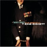 Twenty Twenty - The Essential T Bone Burnett Lyrics T Bone Burnett