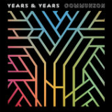 Communion Lyrics Years & Years