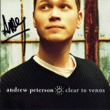 Clear to Venus Lyrics Andrew Peterson