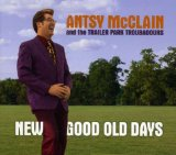 New Good Old Days Lyrics Antsy McClain And The Trailer Park Troubadours