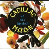 In The Kitchen Lyrics Cadillac Moon
