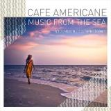 Music From The Sea: 50 Beautiful Del Mar Sounds Lyrics Cafe Americaine