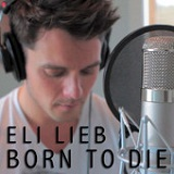 Born to Die (Single) Lyrics Eli Lieb