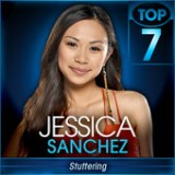 American Idol: Top 7 – Songs from the 2010s Lyrics Jessica Sanchez