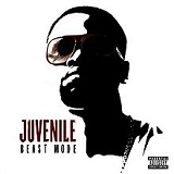 Beast Mode Lyrics Juvenile